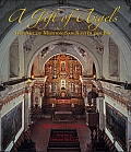 Gift of Angels The Art of Mission San Xavier del Bac