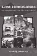 Lost Homelands: Ruin and Reconstruction in the 20th-Century Southwest