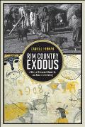 Rim Country Exodus: A Story of Conquest, Renewal, and Race in the Making