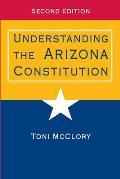 Understanding The Arizona Constitution Second Edition