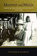 Matrons and Maids: Regulating Indian Domestic Service in Tucson, 1914-1934