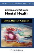 Chicana and Chicano Mental Health: Alma, Mente y Corazon