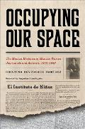 Occupying Our Space: The Mestiza Rhetorics of Mexican Women Journalists and Activists, 1875-1942