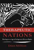Therapeutic Nations Healing In An Age Of Indigenous Human Rights
