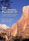 The Colorado Plateau VI: Science and Management at the Landscape Scale