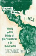 Ethnic Labels Latino Lives Identity & the Politics of Representation in the United States