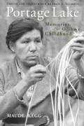 Portage Lake Memories of an Ojibwe Childhood