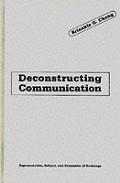 Deconstructing Communication: Representation, Subject, and Economies of Exchange