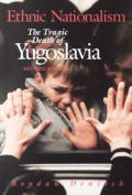 Ethnic Nationalism: The Tragic Death of Yugoslavia
