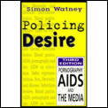 Policing Desire Pornography AIDS & the Media