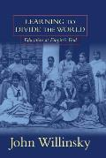 Learning To Divide the World : Education At Empire's End (98 Edition)