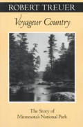 Voyageur Country: The Story of Minnesota's National Park