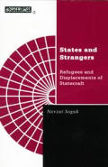 States & Strangers Refugees & Displacements of Statecraft
