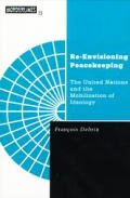 Re Envisioning Peacekeeping The United Nations & the Mobilization of Ideology