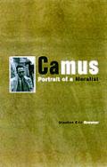 Camus Portrait Of A Moralist