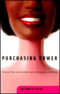 Purchasing Power : Black Kids and American Consumer Culture (01 Edition)