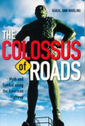 Colossus of Roads : Myth and Symbol Along the American Highway (84 Edition)