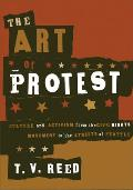 Art of Protest Culture & Activism from the Civil Rights Movement to the Streets of Seattle