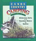 Canoe Country Camping : Wilderness Skills for the Boundary Waters and Quetico (Rev 02 Edition)