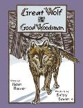 Great Wolf and the Good Woodsman (Fesler-lampert Minnesota Heritage)