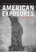 American Exposures: Photography and Community in the Twentieth Century