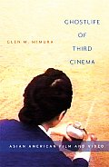 Ghostlife of Third Cinema Asian American Film & Video