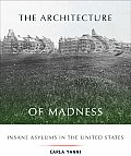 The Architecture of Madness