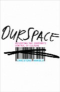 OurSpace Resisting the Corporate Control of Culture