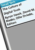 Small Tech: The Culture of Digital Tools (Electronic Mediations)