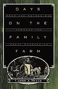 Days on the Family Farm From the Golden Age Through the Great Depression