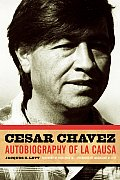 Cesar Chavez Autobiography Of La Causa