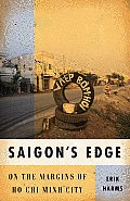 Saigons Edge On the Margins of Ho Chi Minh City