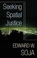 Seeking Spatial Justice (10 Edition)