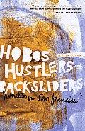 Hobos Hustlers & Backsliders Homeless in San Francisco