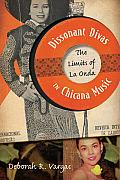 Dissonant Divas in Chicana Music The Limits of La Onda