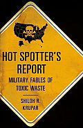 Hot Spotter's Report: Military Fables of Toxic Waste