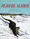 Playful Slider: The North American River Otter (Fesler-Lampert Minnesota Heritage)