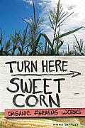 Turn Here Sweet Corn Organic Farming Works
