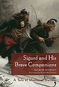 Sigurd & His Brave Companions A Tale of Medieval Norway