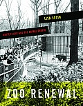 Zoo Renewal: White Flight and the Animal Ghetto (Quadrant Book)