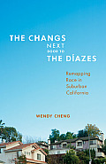 Changs Next Door to the Diazes Remapping Race in Suburban California