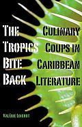The Tropics Bite Back: Culinary Coups in Caribbean Literature
