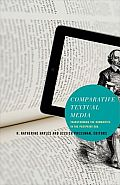 Comparative Textual Media: Transforming the Humanities in the Postprint Era