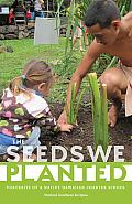 Seeds We Planted Portraits Of A Native Hawaiian Charter School
