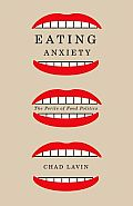 Eating Anxiety: The Perils of Food Politics