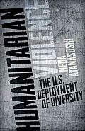 Humanitarian Violence: The U.S. Deployment of Diversity