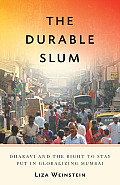 Globalization and Community #23: The Durable Slum: Dharavi and the Right to Stay Put in Globalizing Mumbai