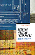 Reading Writing Interfaces From the Digital to the Bookbound