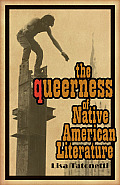 The Queerness of Native American Literature (Indigenous Americas)