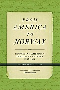 From America to Norway: Norwegian-American Immigrant Letters 1838-1914, Volume II: 1871-1892